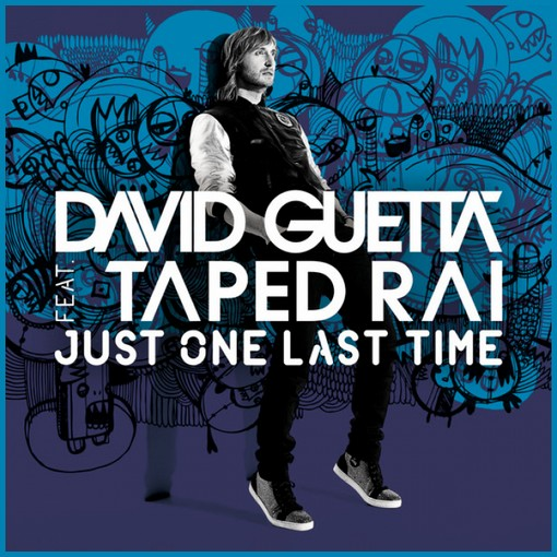 David Guetta ft Taped Rai - Just One Last Time