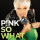 So what – P!nk